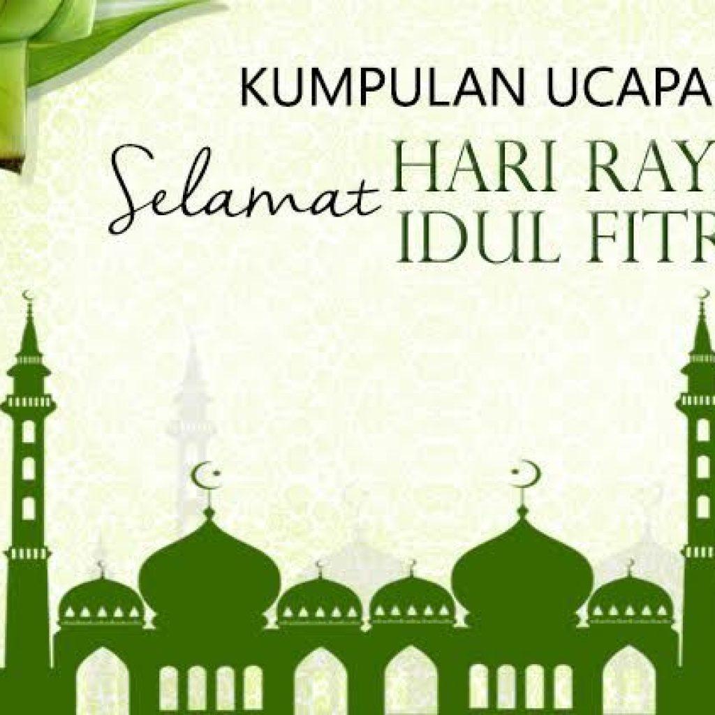 Kata- Kata Ucapan Selamat Hari Raya Idul Fitri 1442 H / 2021